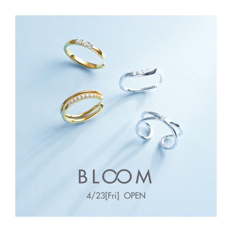 BLOOM ※4/23 OPEN