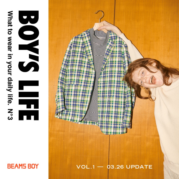 <BEAMS BOY>春のオススメアウターのご紹介と『BOY'S LIFE BOOK』配布のご案内!